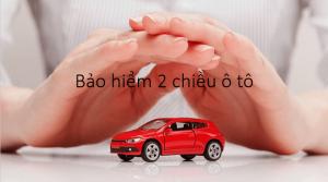Bạn đã hiểu về bảo hiểm 2 chiều chưa?